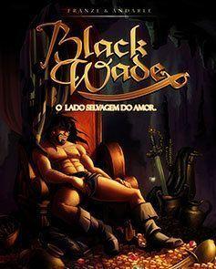 Black Wade: O Lado Selvagem do Amor - Parte 1